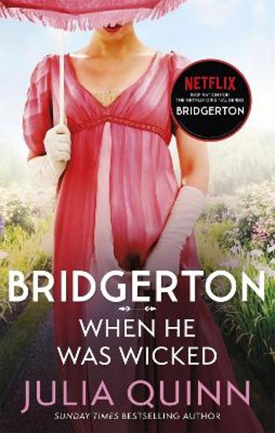 Bridgerton: When He Was Wicked (Bridgertons Book 6) - Julia Quinn