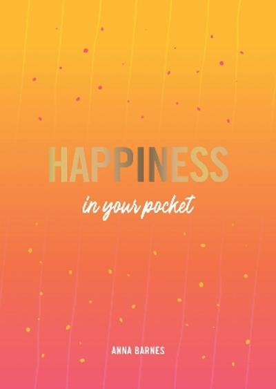 Happiness in Your Pocket - Anna Barnes