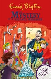 The Mystery Series: The Mystery of the Strange Messages - Enid Blyton