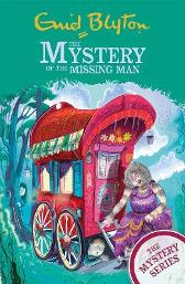 The Mystery Series: The Mystery of the Missing Man - Enid Blyton