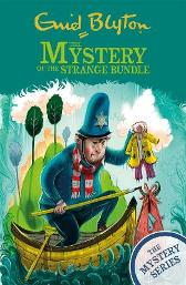 The Mystery Series: The Mystery of the Strange Bundle - Enid Blyton