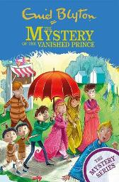 The Mystery Series: The Mystery of the Vanished Prince - Enid Blyton