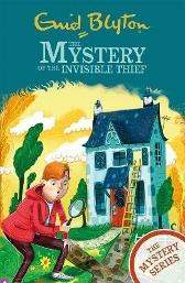 The Mystery Series: The Mystery of the Invisible Thief - Enid Blyton