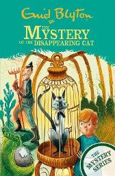 The Mystery Series: The Mystery of the Disappearing Cat - Enid Blyton