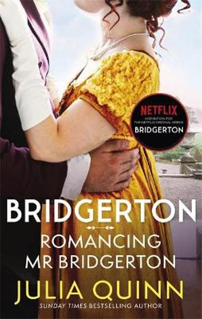 Bridgerton: Romancing Mr Bridgerton (Bridgertons Book 4) - Julia Quinn