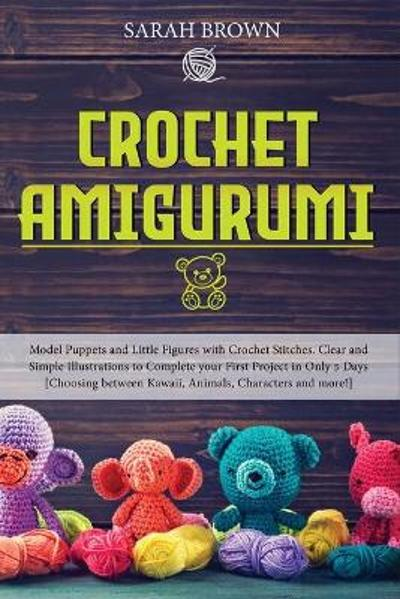 Crochet Amigurumi - Sarah Brown