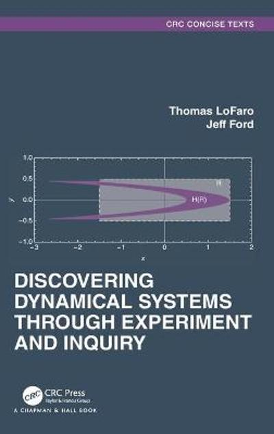 Discovering Dynamical Systems Through Experiment and Inquiry - Thomas LoFaro