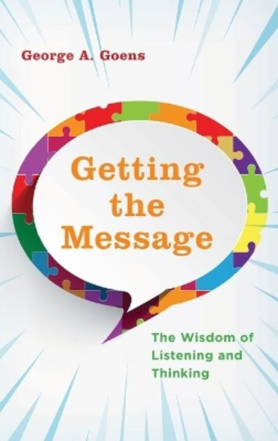 Getting the Message - George A. Goens