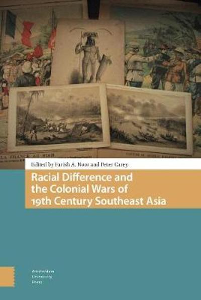 Racial Difference and the Colonial Wars of 19th Century Southeast Asia - PROF Farish Ahmad-Noor