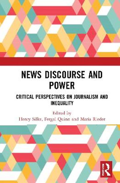 News Discourse and Power - Henry Silke