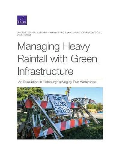 Managing Heavy Rainfall with Green Infrastructure - Jordan R Fischbach