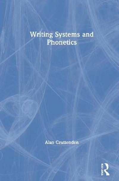 Writing Systems and Phonetics - Alan Cruttenden