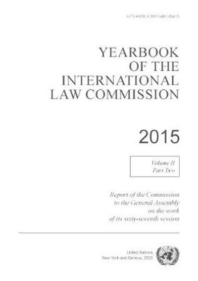 Yearbook of the International Law Commission 2015 - United Nations: International Law Commission