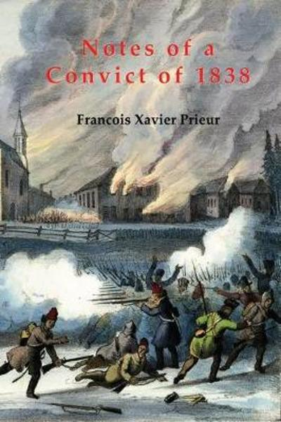 NOTES OF A CONVICT OF 1838 - Francois Xavier Prieur