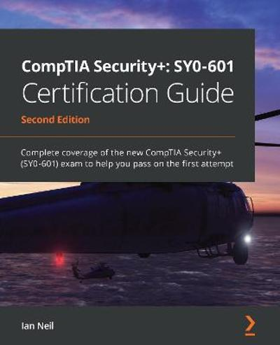 CompTIA Security+: SY0-601 Certification Guide - Ian Neil