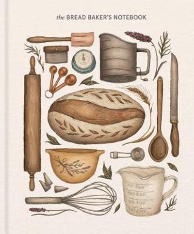 The Bread Baker's Notebook - Princeton Architectural Press