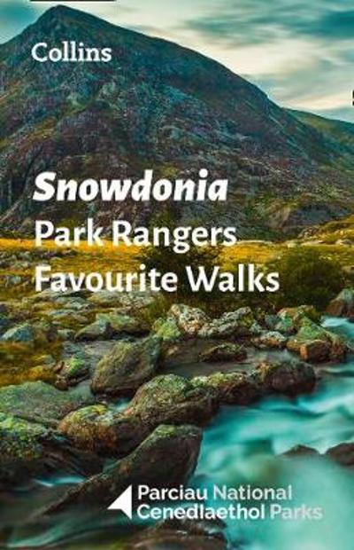 Snowdonia Park Rangers Favourite Walks - National Parks UK