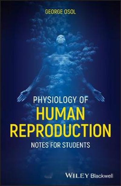 Physiology of Human Reproduction - George Osol