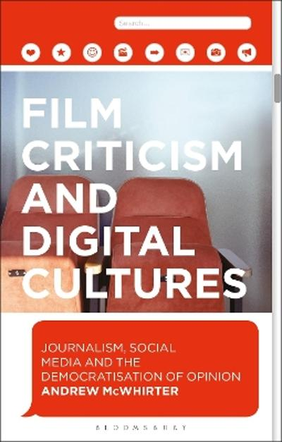 Film Criticism and Digital Cultures - Andrew McWhirter
