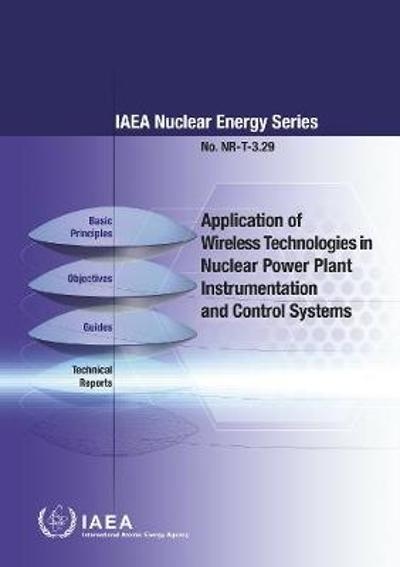 Application of Wireless Technologies in Nuclear Power Plant Instrumentation and Control Systems - International Atomic Energy Agency