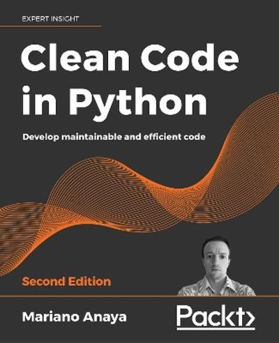 Clean Code in Python - Mariano Anaya