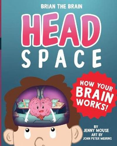 Brian the Brain Head Space - Jenny Mouse