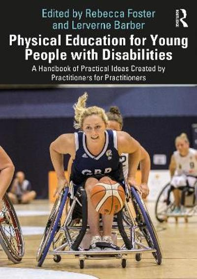 Physical Education for Young People with Disabilities - Rebecca Foster