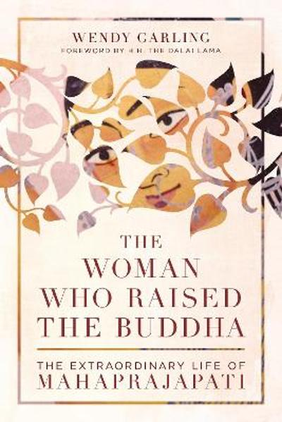 The Woman Who Raised the Buddha - Wendy Garling
