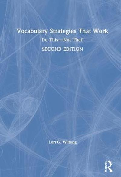 Vocabulary Strategies That Work - Lori G. Wilfong