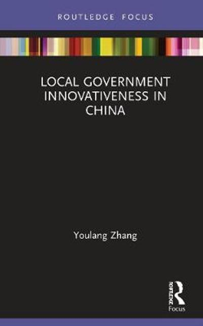 Local Government Innovativeness in China - Youlang Zhang