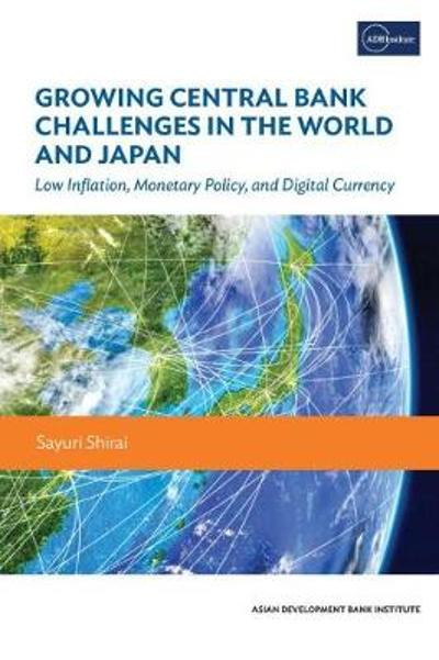 Growing Central Bank Challenges in the World and Japan - Sayuri Shirai