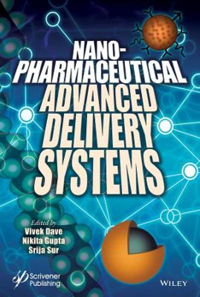 Nanopharmaceutical Advanced Delivery Systems - Vivek Dave