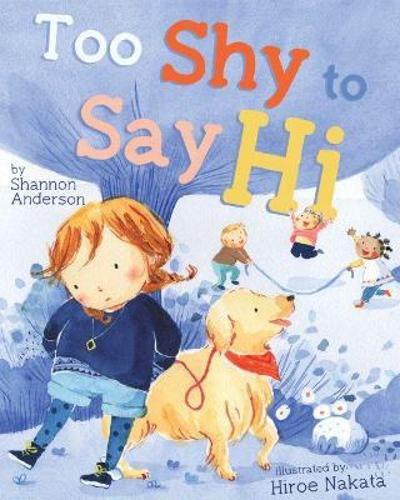 Too Shy to Say Hi - Shannon Anderson