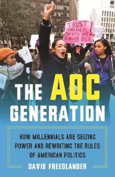 The AOC Generation - David Freedlander