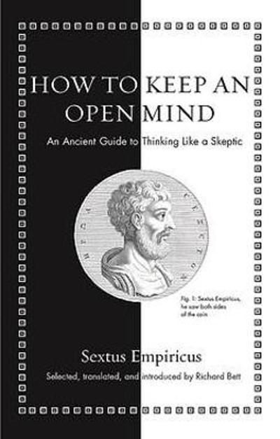 How to Keep an Open Mind - Sextus Empiricus