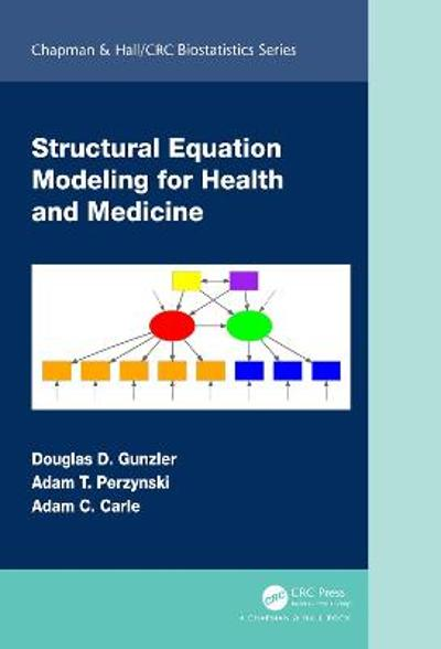 Structural Equation Modeling for Health and Medicine - Douglas D. Gunzler