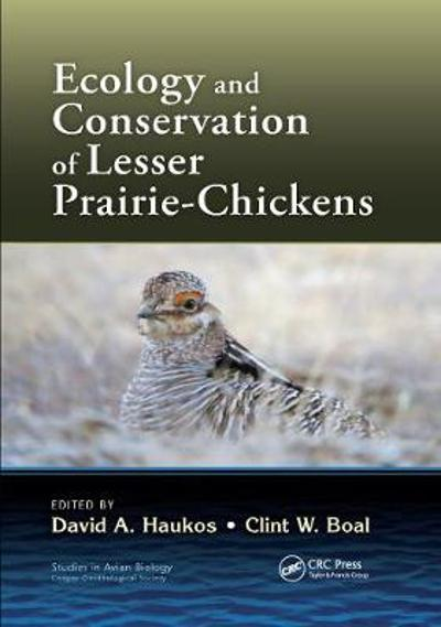 Ecology and Conservation of Lesser Prairie-Chickens - David A. Haukos