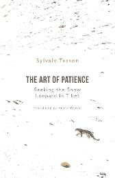 The Art of Patience - Sylvain Tesson Frank Wynne