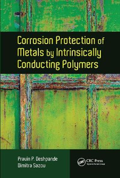 Corrosion Protection of Metals by Intrinsically Conducting Polymers - Pravin P. Deshpande