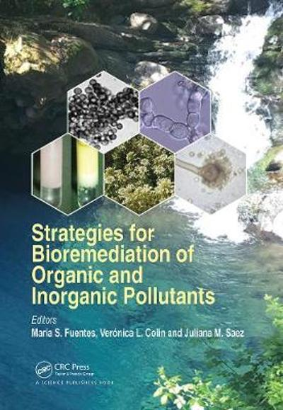 Strategies for Bioremediation of Organic and Inorganic Pollutants - Maria S. Fuentes
