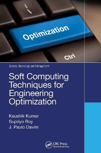 Soft Computing Techniques for Engineering Optimization - Kaushik Kumar