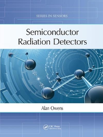 Semiconductor Radiation Detectors - Alan Owens