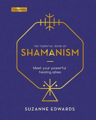 The Essential Book of Shamanism - Suzanne Edwards