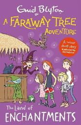 A Faraway Tree Adventure: The Land of Enchantments - Enid Blyton