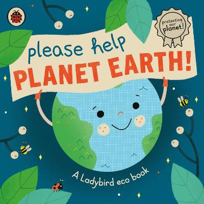 Please Help Planet Earth - Ladybird