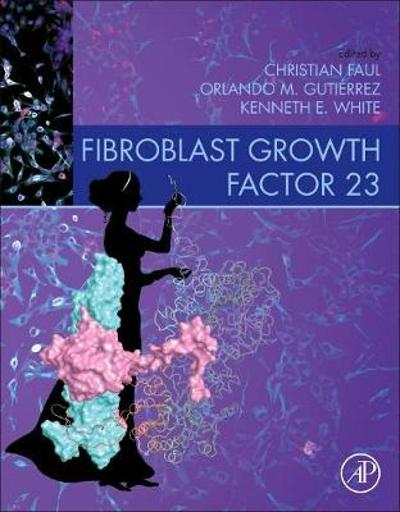 Fibroblast Growth Factor 23 - Christian Faul