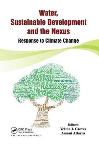 Water, Sustainable Development and the Nexus - Velma I. Grover