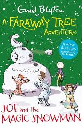 A Faraway Tree Adventure: Joe and the Magic Snowman - Enid Blyton