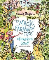 The Magic Faraway Tree: Moonface's Story - Enid Blyton Mark Beech