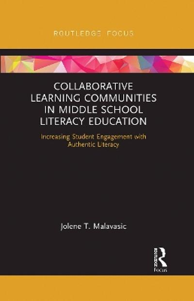 Collaborative Learning Communities in Middle School Literacy Education - Jolene Malavasic